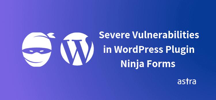Popular Plugin Ninja Forms Vulenrable to Arbitrary File Upload & Path Traversal