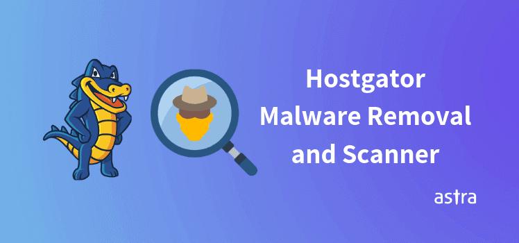 Hostgator Malware Removal and Scanner