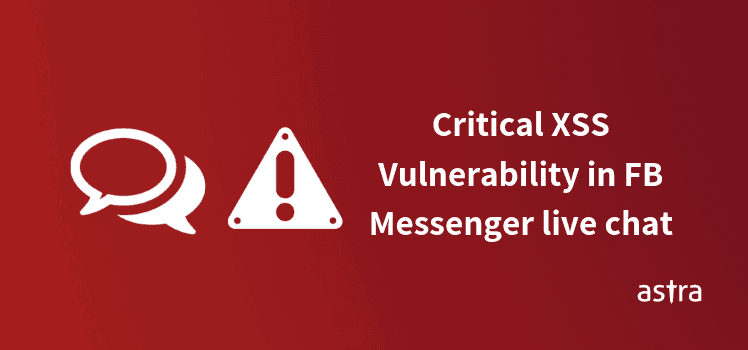 Critical XSS Vulnerability in FB messenger live chat