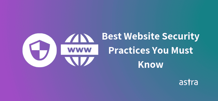 13 Best Website Security Practices You Must Know in 2019