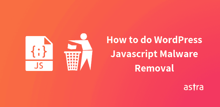 How to do WordPress Javascript Malware Removal