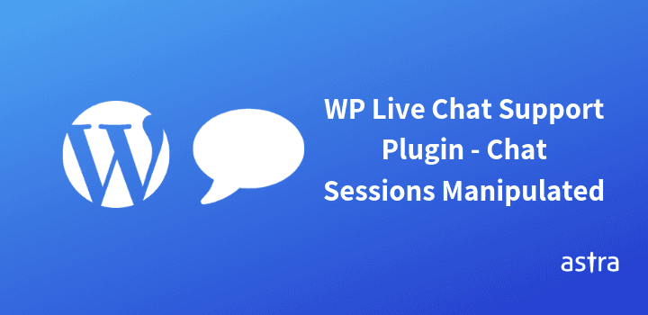 WordPress Live Chat Plugin Exploited – Chat Sessions Manipulated