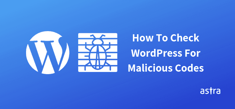 How To Check WordPress For Malicious Codes?