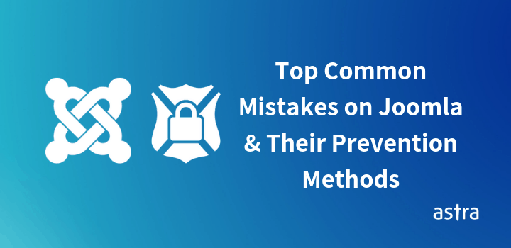 Top 10 Common Mistakes on Joomla and Their Prevention Methods