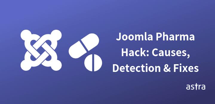 Joomla Pharma Hack: Causes, Detection & Fixes