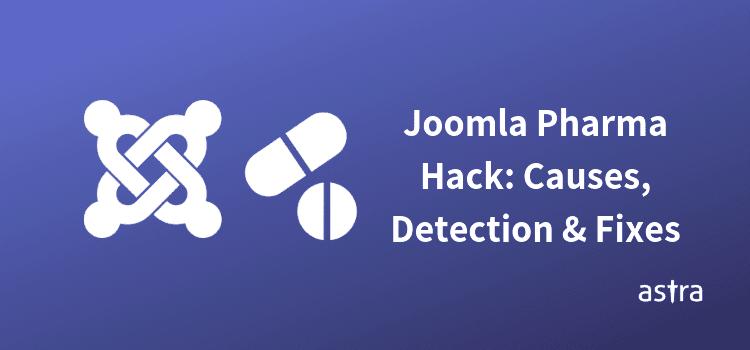 Joomla Pharma Hack: Causes, Detection, & Fixes