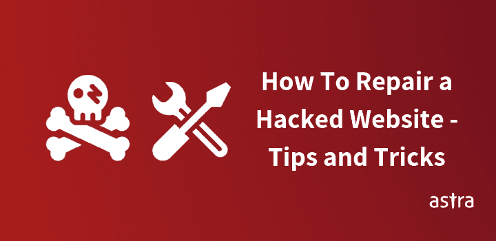 How To Repair a Hacked Website? Complete DIY to Fix a Hacked Website
