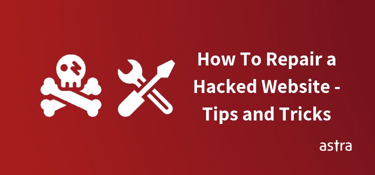 How To Repair a Hacked Website?