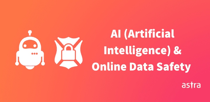 AI (Artificial Intelligence) and Online Data Safety in 2020