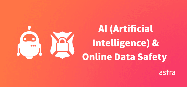 AI (Artificial Intelligence) and Online Data Safety in 2019
