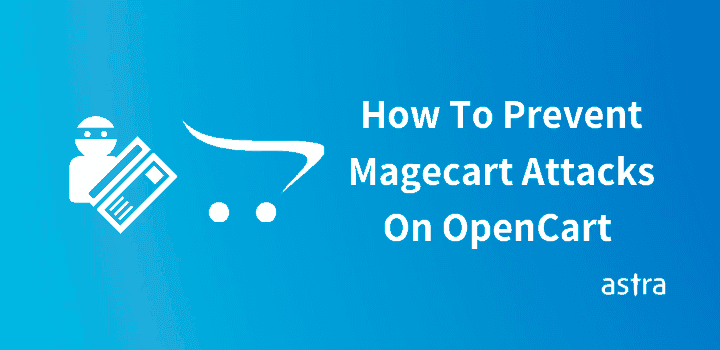 What Are MageCart Attacks On OpenCart And How To Prevent It