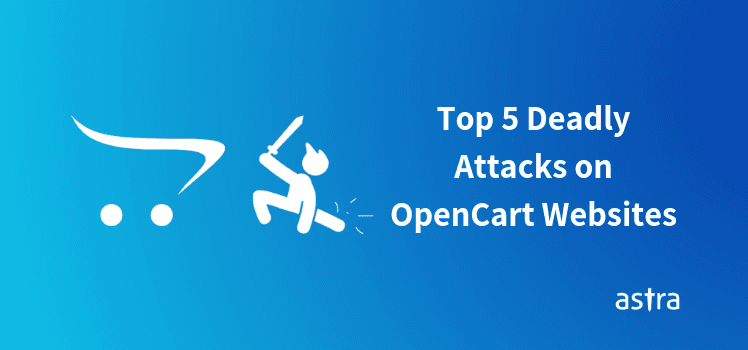 OpenCart Security Issues - Top Attacks on OpenCart