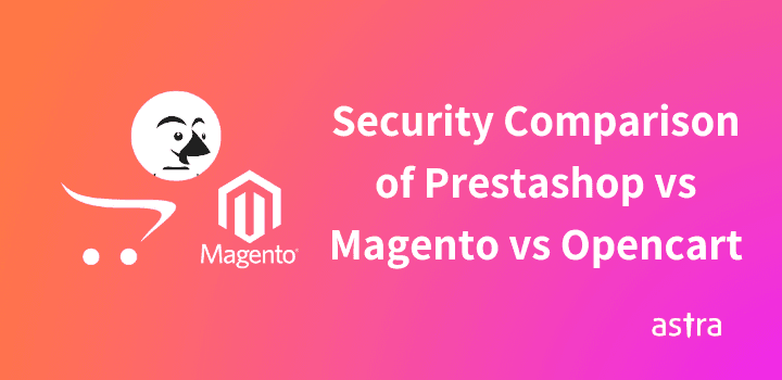 Prestashop vs Magento vs Opencart Security Compared