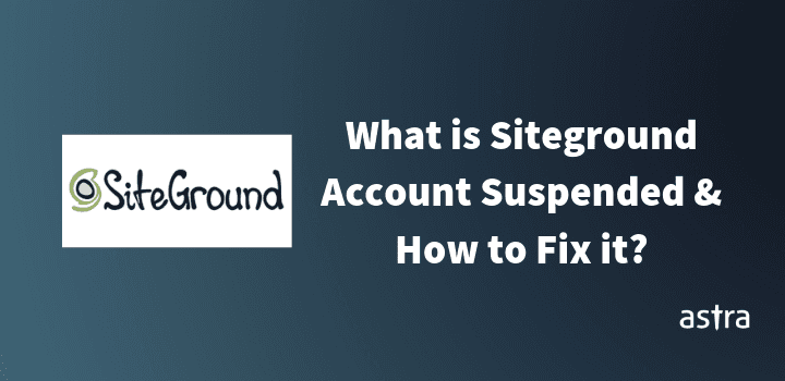 What is Siteground Account Suspension & How to Fix it?