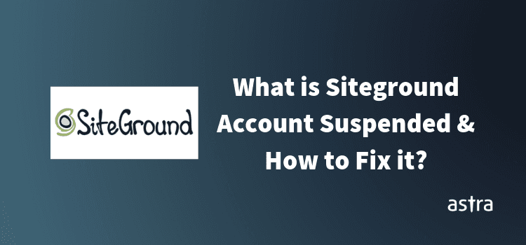 What is Siteground Account Suspended & How to Fix it?