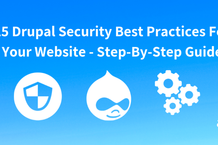 15 Drupal Security Best Practices – Step-By-Step Guide 2020