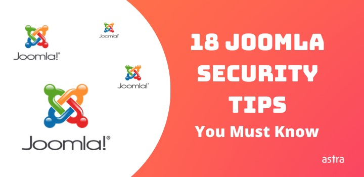 18 Joomla Security Tips For Rock Solid Security Against Hackers – A Complete Guide