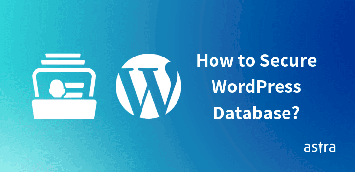 How to Secure WordPress Database?