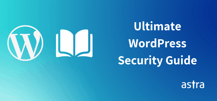 WordPress Security - An Easy DIY Guide [Codes, Free Plugins & Videos]