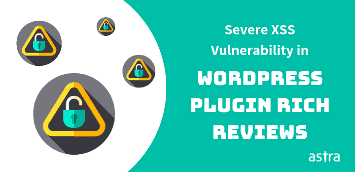 WordPress Plugin Rich Review is Under Attack; Vulnerability Identified as XSS