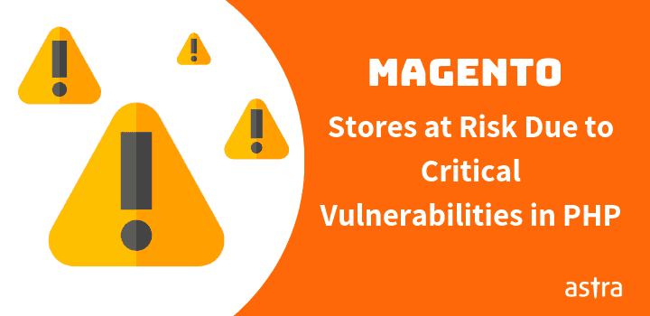 Magento Websites at Risk Due to Critical Vulnerabilities in PHP Versions 7.1, 7.2 & 7.3