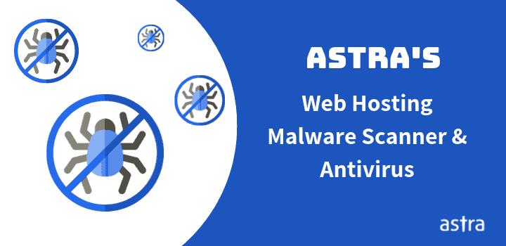 Astra's Web Hosting Malware Scanner and Antivirus