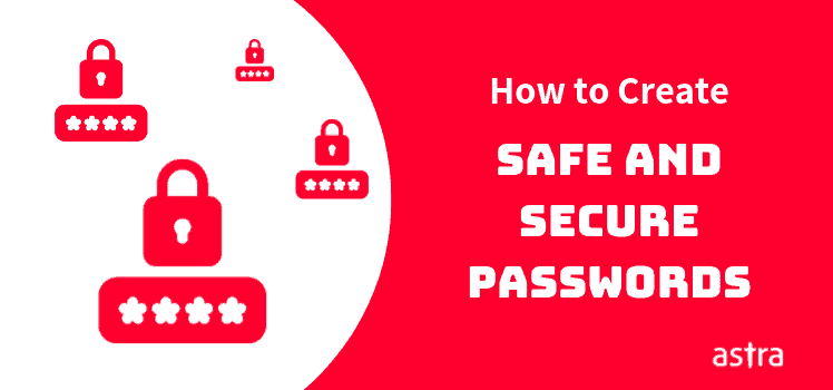 How to Create Safe and Secure Passwords