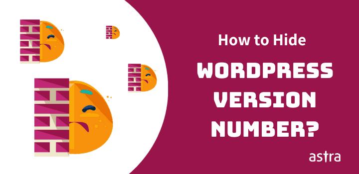 [Plugin+Manual method] How to Hide WordPress Version Number in Your Website?