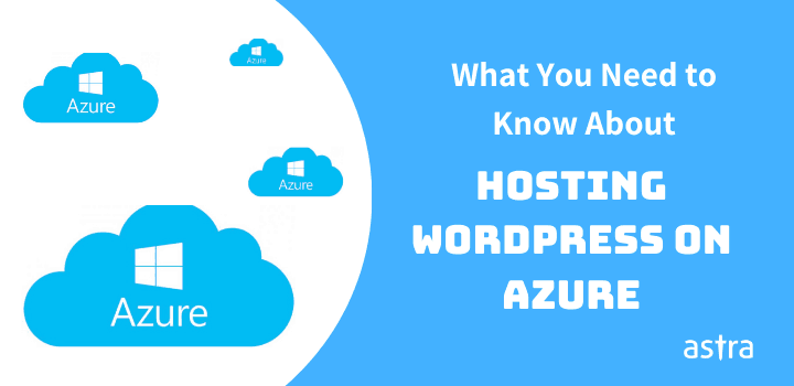 Hosting WordPress on Azure: What You Need to Know