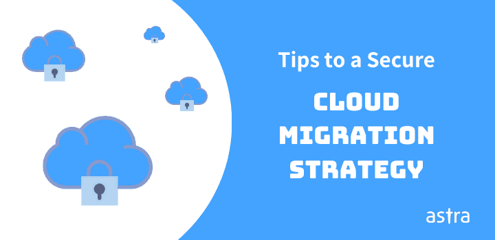 5 Tips to Ensure a Secure Cloud Migration Strategy