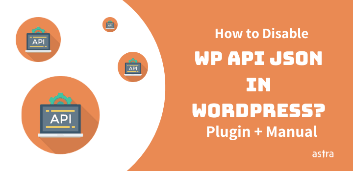 How to Disable WP JSON API in WordPress?