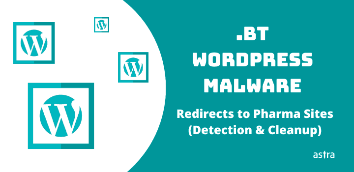 .Bt WordPress Malware Redirects Visitors to Malicious Pharma Sites – Detection & Cleanup