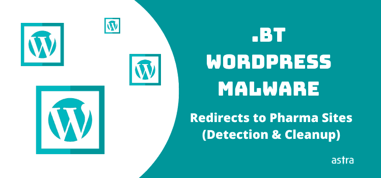 .Bt WordPress Malware Redirects Visitors to Malicious Pharma Sites - Detection & Cleanup
