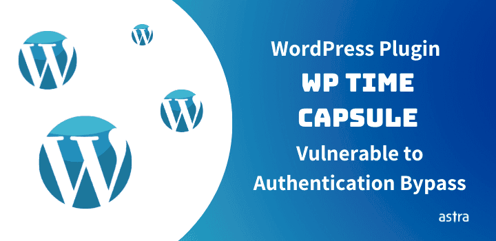 Authentication Bypass Vulnerability in WP Time Capsule Ver<1.21.16