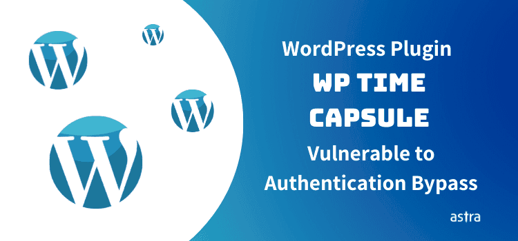 Authentication Bypass Vulnerability in WP Time Capsule Ver