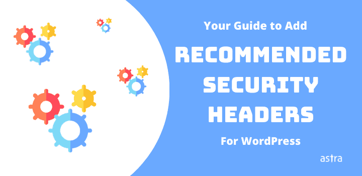 Your Guide to Add Recommended Security Headers For WordPress