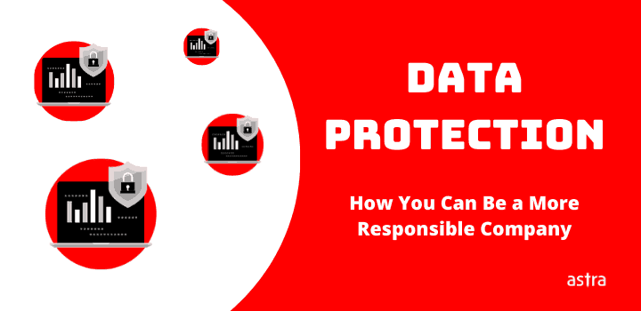 Data Protection: How You Can Be a More Responsible Company