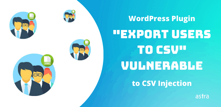 CSV Injection in Export Users to CSV WordPress Plugin <= 1.4.2