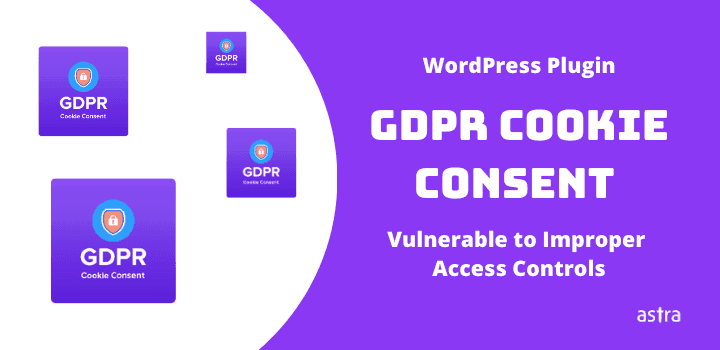 GDPR Cookie Consent Plugin Vulnerable to Improper Access Controls | Update Now