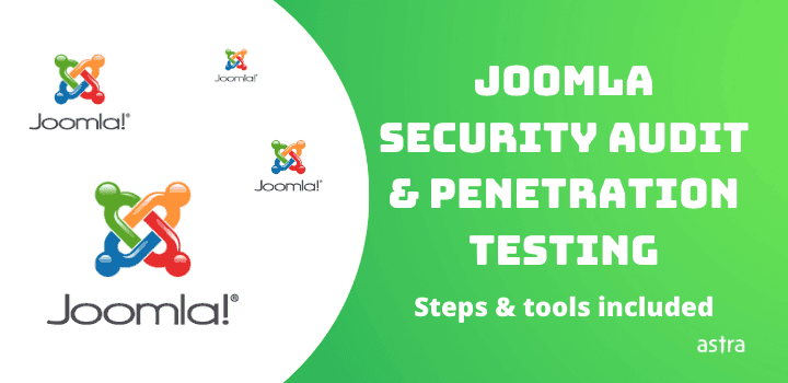 Joomla Security Audit & Penetration Testing: Steps & Tools