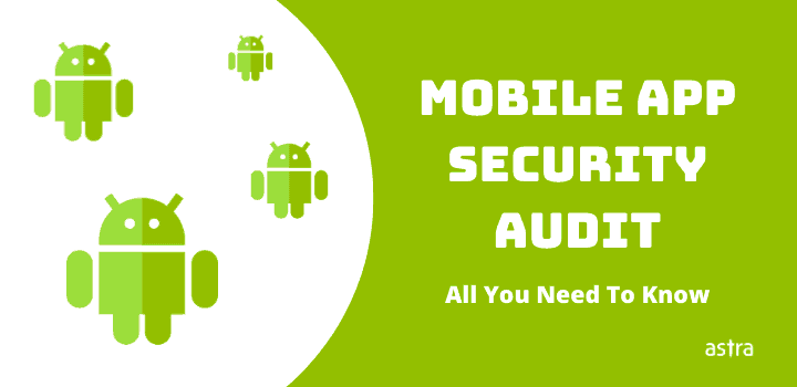 Mobile App Security Audit: All You Need To Know