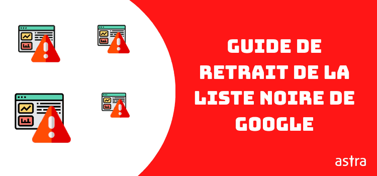 Guide de retrait de la liste noire de Google