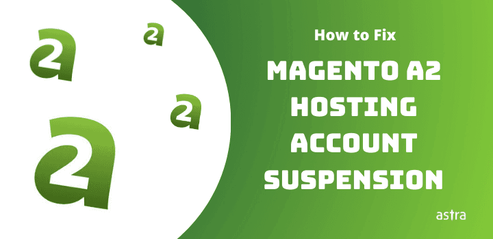 How to Fix Magento A2 Hosting Account Suspension