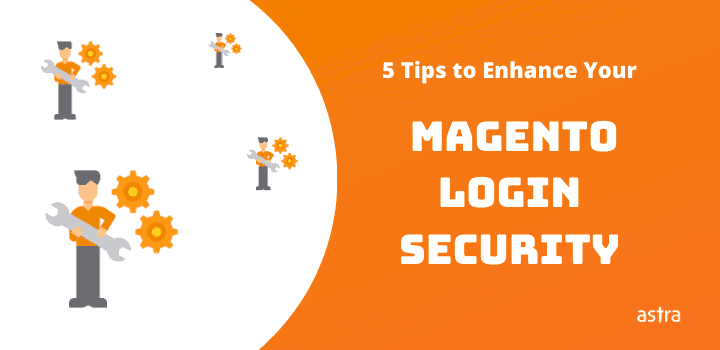 5 Tips to Enhance Your Magento Login Security