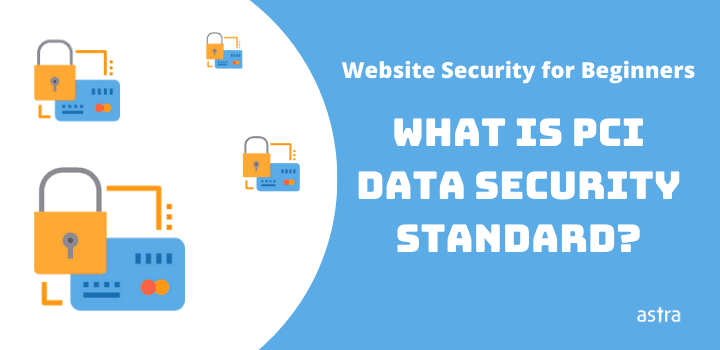 Website Security for Beginners: What is PCI Data Security Standard