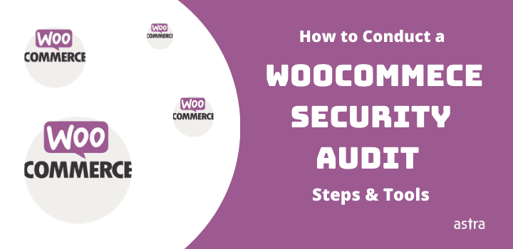 How to Conduct a WooCommerce Security Audit?