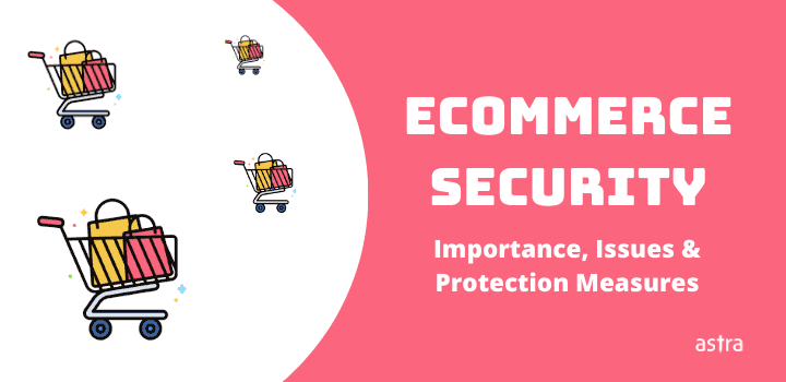 Ecommerce Security: Importance, Issues & Protection Measures