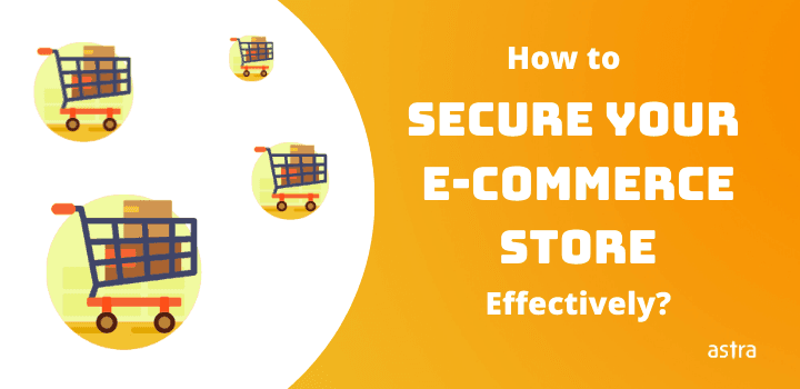 How to Secure Your E-commerce Store Effectively?