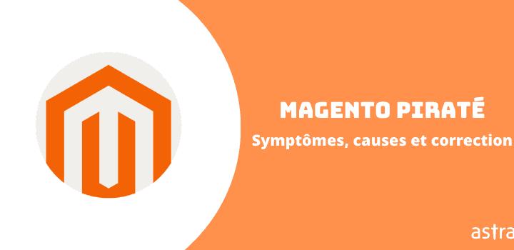 Magento Store piraté? Guide de suppression complet des logiciels malveillants Magento