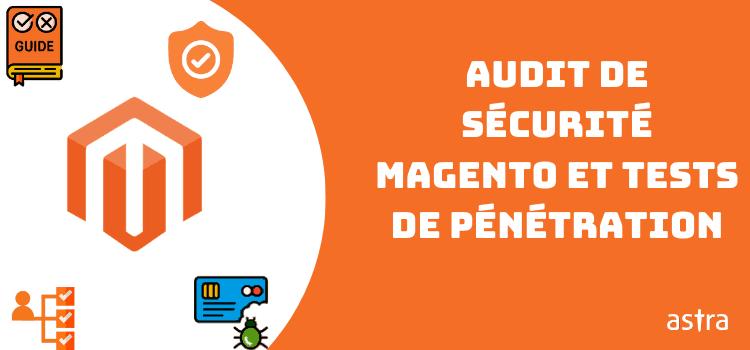 Audit de sécurité Magento et tests de pénétration